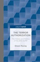 The Terror Authorization: The History and Politics of the 2001 AUMF