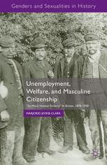 Unemployment, Welfare, and Masculine Citizenship