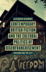Contemporary British Fiction and the Cultural Politics of Disenfranchisement