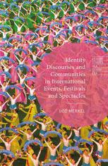 Identity Discourses and Communities in International Events, Festivals and Spectacles