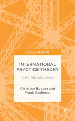 International Practice Theory: New Perspectives