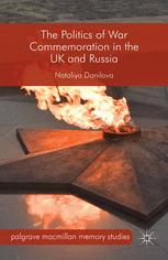 The Politics of War Commemoration in the UK and Russia
