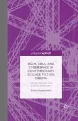 Body, Soul and Cyberspace in Contemporary Science Fiction Cinema: Virtual Worlds and Ethical Problems