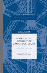 A Historical Account of Danish Sociology: A Troubled Sociology