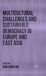 Multicultural Challenges and Sustainable Democracy in Europe and East Asia