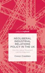 Neoliberal Industrial Relations Policy in the UK: How the Labour Movement Lost the Argument