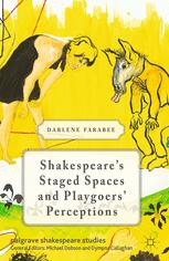 Shakespeare's Staged Spaces and Playgoers' Perceptions
