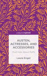 Austen, Actresses and Accessories: Much Ado About Muffs