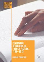Reviewing Blindness in French Fiction, 1789–2013
