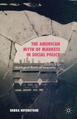 The American Myth of Markets in Social Policy