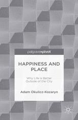 Happiness and Place: Why Life Is Better Outside of the City