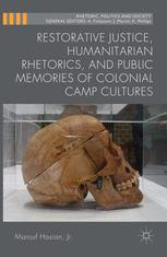 Restorative Justice, Humanitarian Rhetorics, and Public Memories of Colonial Camp Cultures