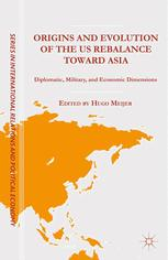 Origins and Evolution of the US Rebalance toward Asia