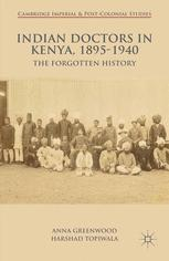 Indian Doctors in Kenya, 1895–1940