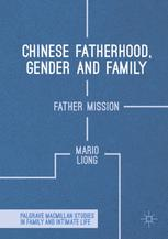 Chinese Fatherhood, Gender and Family : Father Mission
