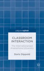 Classroom Interaction: The Internationalised Anglophone University