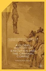 A Global History of Execution and the Criminal Corpse
