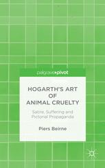 Hogarth's Art of Animal Cruelty: Satire, Suffering and Pictorial Propaganda