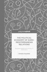 The Political Economy of Euro-Mediterranean Relations: European Neighbourhood Policy in North Africa