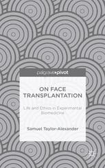 On Face Transplantation: Life and Ethics in Experimental Biomedicine