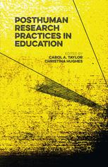 Posthuman Research Practices in Education