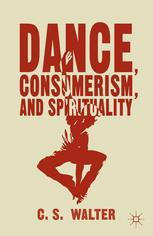 Dance, Consumerism, and Spirituality