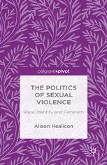 The Politics of Sexual Violence: Rape, Identity and Feminism
