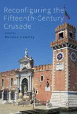 Reconfiguring the Fifteenth-Century Crusade
