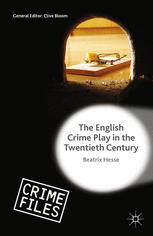 The English Crime Play in the Twentieth Century