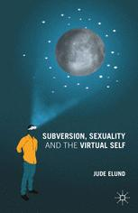 Subversion, Sexuality and the Virtual Self