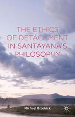 The Ethics of Detachment in Santayana's Philosophy