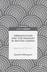 Urbanization and the Migrant in British Cinema