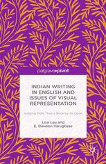 Indian Writing in English and Issues of Visual Representation: Judging More than a Book by Its Cover
