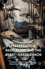 Preservation, Radicalism, and the Avant-Garde Canon