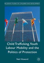 Child Trafficking, Youth Labour Mobility and the Politics of Protection