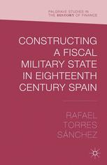 Constructing a Fiscal-Military State in Eighteenth-Century Spain