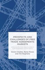 Prospects and Challenges of Free Trade Agreements: Unlocking Business Opportunities in Gulf Cooperation Council (GCC) Markets