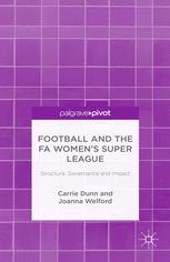 Football and the FA Women's Super League: Structure, Governance and Impact