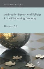 Antitrust Institutions and Policies in the Globalising Economy
