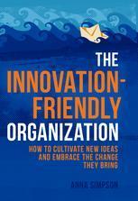 The Innovation-Friendly Organization