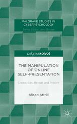 The Manipulation of Online Self-Presentation: Create, Edit, Re-edit and Present