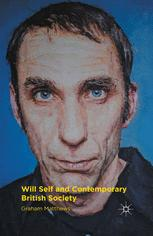Will Self and Contemporary British Society