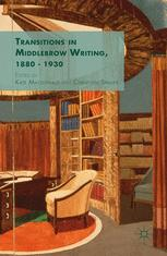 Transitions in Middlebrow Writing, 1880–1930