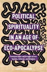 Political Spirituality in an Age of Eco-Apocalypse