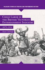 Child Labor in the British Victorian Entertainment Industry