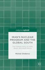 Iran's Nuclear Program and the Global South: The Foreign Policy of India, Brazil, and South Africa