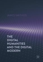 The Digital Humanities and the Digital Modern