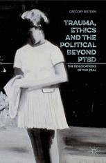 Trauma, Ethics and the Political beyond PTSD