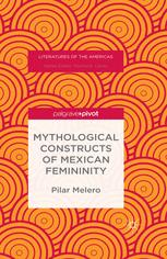 Mythological Constructs of Mexican Femininity