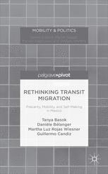 Rethinking Transit Migration: Precarity, Mobility, and Self-Making in Mexico
